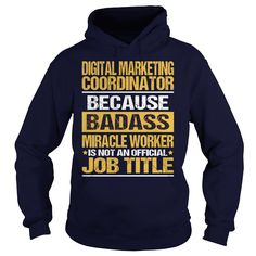 Awesome Tee For Digital Marketing Coordinator T-Shirts, Hoodies. GET IT ==► Funny Tee Shirts