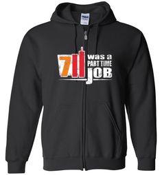 Amazing Seven Eleven Was A Part Time Job Unisex zip hoodie