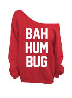 Ugly Christmas Sweater  Bah Hum Bug  Red Slouchy by DentzDesign, $29.00--- I love this sweatshirt, but love christmas too much to ever wear it i think! :)