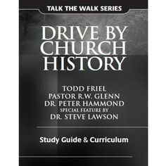 **Drive By Church History Study Guide and Curriculum at Wretched with Todd Friel