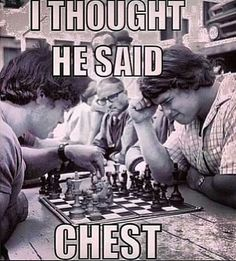 Poor Arnold. I really like chess and chest though.