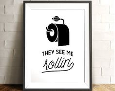 Bathroom art, They see me rollin, PRINTABLE art, Funny bathroom signs, Bathroom wall decor, Dorm decor, Funny wall art, Toilet paper sign