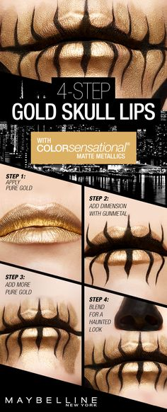 It just takes four easy steps to get this gold skull lip art look for Halloween.First, apply Matte Metallics in 'Pure Gold' on the lips. Next, add dimension and detail with 'Gunmetal'. Then, add more 'Pure Gold' blended around the lips. Lastly, blend the harsh edges out.