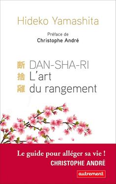 Buy DanShaRi, L'art du rangement by Christophe André, Deborah Piérret Watanabe, Hideko Yamashita and Read this Book on Kobo's Free Apps. Discover Kobo's Vast Collection of Ebooks and Audiobooks Today - Over 4 Million Titles!