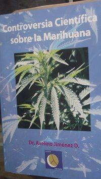 Controversia Cientifica sobre la Marihuana . Dr Avelino Jimenez  9.900$