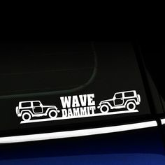 Hey, I found this really awesome Etsy listing at https://www.etsy.com/listing/183969222/jeep-wave-dammit-decal