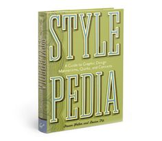Stylepedia by Louise Fili.  A mini-encyclopedia of iconic graphic design and symbols, from the first Santa Claus to camouflage patterns, and significant movements from Art Nouveau to postmodern.