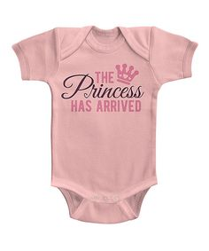 Look at this Light Pink 'The Princess Has Arrived' Bodysuit - Infant on #zulily today!