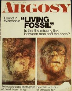 The Minnesota Iceman. A legend in hoaxes. I remember begging my dad to buy me this copy of Argosy and reading it in a hotel room in Nashville, TN. Lago Ness, Pseudo Science, The Iceman, Bigfoot Sasquatch, Unexplained Mysteries, Mythical Creatures, Macabre, Paranormal, Mystery