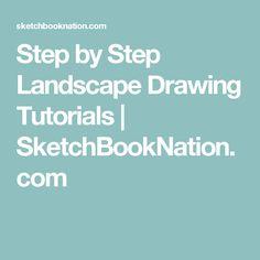 Step by Step Landscape Drawing Tutorials | SketchBookNation.com