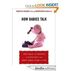 Amazon.com: How Babies Talk: The Magic and Mystery of Language in the First Three Years of Life, by Roberta Golinkoff, Kathy Hirsh-Pasek. A book all Mpressarias should read.