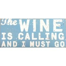 The Wine is Calling and I Must Go