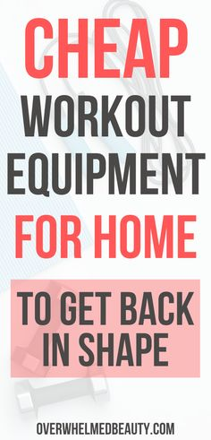Getting in shape and sticking with a fitness routine is hard work. SO make it easier on yourself by doing all your exercises at home. This post has all the the cheap workout equipment for home that you need to get fit at home. Also includes a FREE printable workout calendar to get you started and finally get you motivated to workout. #overwhelmedbeauty #fitness #workoutathome #exercise #homeworkout #health