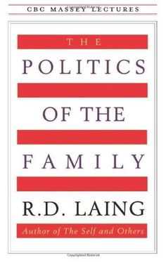 The Politics of the Family (CBC Massey Lectures) by R. D. Laing http://www.amazon.co.uk/dp/0887845460/ref=cm_sw_r_pi_dp_KS5tub1ZGCSEY