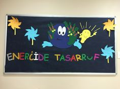 #Enerji tasarrufu haftası #pano Dj Inkers, Earth Day, Classroom Decor, Save Energy, Kids And Parenting, Special Day, France, Toy Chest, Activities For Kids