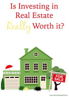 Is Investing in Real Estate Really Worth it? With all that being said, is investing in real estate really worth it? Would you voluntarily own many rentals on purpose? Real estate is a lot of work and is stressful. Would you continue or quit?