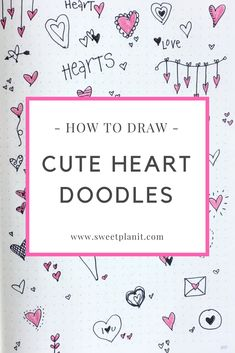 Draw hearts everywhere! Hearts are easy and fun to draw, plus they instantly put you in a good mood! Hundreds of heart doodle ideas you can draw now. Bullet Journal Ideas Pages, Bullet Journal Inspiration, Bullet Journal Layout, Simple Doodles, Cute Doodles, Cute Heart Drawings, Heart Doodle, Doodle Doodle, Planner Doodles
