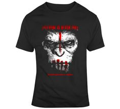 Freedom Is Never Free Dawn Planet Apes T Shirt Movie T Shirts, Dawn, Planets, Freedom, Mens Tops, Movies, Cotton, Stuff To Buy, Liberty