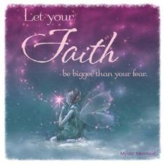 """""""Let your Faith be bigger than your Fear"""". / quotes for strength and inspiration"""