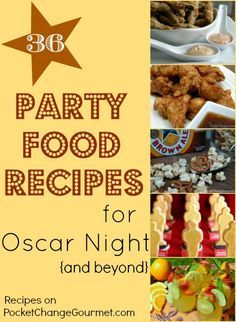 36 Party Food Recipes for Oscar Night {and beyond} :: Recipes on PocketChangeGourmet.,com | best stuff