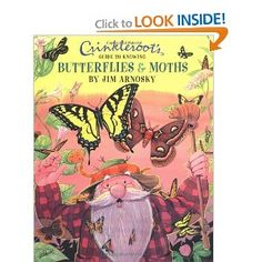 Crinkleroot's Guide to Knowing Butterflies and Moths by Jim Arnosky (Life Science: Bugs, Spiders, Bees, and Butterflies)