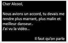 Ha ha! Cher Alcool,