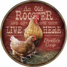 Rooster & Cute Chick Round Wood Sign by Rollie Brandt Rooster Painting, Rooster Art, Rooster Decor, Chicken Signs, Chicken Art, Chicken Humor, Carnicerias Ideas, Etiquette Vintage, Chicken Pictures