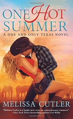 One Hot Summer: A One and Only Texas Novel by Melissa Cutler Contemporary cowboy romance.