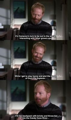 Modern Family omg I love this! Truly my favorite quote by Mitchell.....EVER!