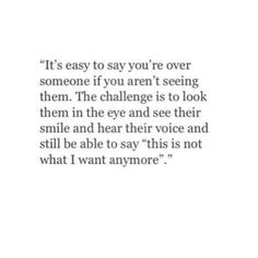 You'll see that one day so it's ok to have me out of sight out of mind. Hopefully it won't be too late