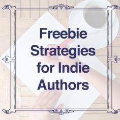 Freebie strategies for indie authors.
