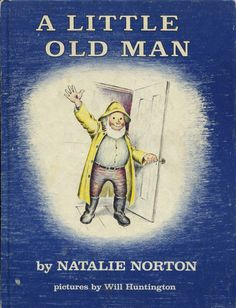 It's a real treat to share  one of our absolute favorite picture books today: Natalie Norton's A Little Old Man . It's been out of print fo...