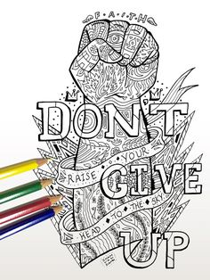 Don't Give Up Coloring Page  Adult coloring page by ShamVanDamn #adultcoloringpages #adultcoloring #motivational #coloringforadults #adultcolouring