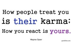 many of my favorite quotes come from Wayne Dyer...