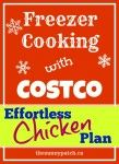 Freezer Cooking with Costco - Effortless Chicken Plan - it's super easy to fill your freezer with these few ideas!