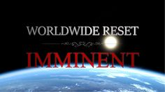 Worldwide Reset Imminent ! A vast plan has been organized for many years to trigger a huge positive change on this planet. This will be the implementation of...