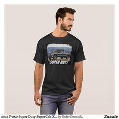 2013 F-250 Super Duty SuperCab XLT T-Shirt