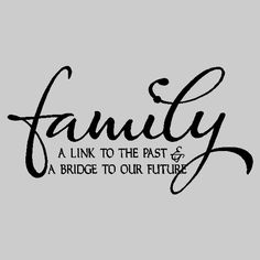 Family a link to the...Family Vinyl Wall Lettering Words Sayings Removable Wall Quotes FA033