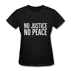 Synergy Designs   T-Shirts Hoodies and Gift Ideas   No Justice No Peace Black Lives Matter - Womens T-Shirt Black Men, Black And Brown, Great T Shirts, T Shirts For Women, Black Girl Shirts, Roblox Shirt, Black Trans, Sarcastic Humor, Custom Shirts