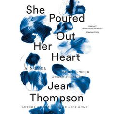Tracing the complicated friendship of two very different women who meet in college, She Poured Out Her Heart is a novel of remarkable psychological suspense, crafted by National Book Award finalist Jean Thompson. Haunting Stories, Books To Read, My Books, Good New Books, Perfect Husband, Female Friendship, National Book Award, Thing 1, Summer Books
