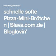 schnelle softe Pizza-Mini-Brötchen | Slava.com.de | Bloglovin'