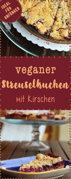 Vegan backen für Anfänger: Wer früher ein Fan von Streuselkuchen war, wird diesen veganen Kirschstreusel lieben!