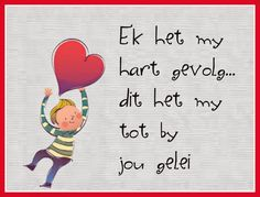 Afrikaanse Inspirerende Gedagtes & Wyshede: Liefde as tema Home Design, Me Quotes, Qoutes, Afrikaanse Quotes, Deep Thoughts, It Hurts, Finding Yourself, Wisdom, Inspiration