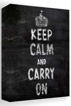 Keep Calm and Carry On Chalk Wall, Always Believe, Vintage Canvas, Powerful Words, Great Quotes, Keep Calm, Canvas Wall Art, Carry On, Inspiration
