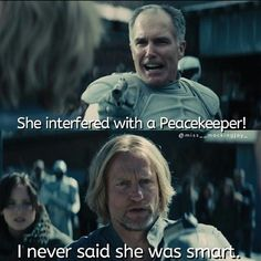 One of my favorite lines that Haymitch says. Haha.THIS SCENE WAS PERFECT!!!!! THIS IS WHY THEY ARE THE MOST PERFECT CAST ON THE PLANET!!!