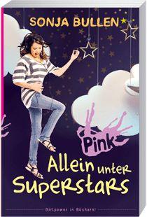 Allein unter Superstars von Sonja Bullen - Mädchenbuch für freche Leserinnen ab 12 Jahren