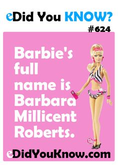 Barbie's full name is Barbara Millicent Roberts.  ► Click here for more: eDidYouKnow.com
