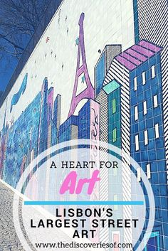 Street Art in Lisbon by Andre Saraiva - The Discoveries Of Top Picks for a Trip to Lisbon: