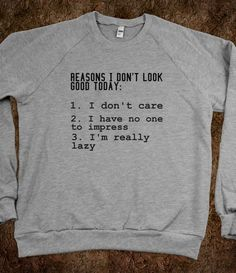 reasons i don't look good today  - Julianne's Apparel - Skreened T-shirts, Organic Shirts, Hoodies, Kids Tees, Baby One-Pieces and Tote Bags