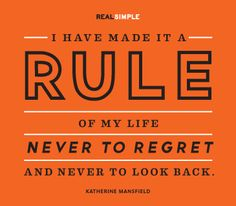 """""""I have made it a rule of my life never to regret and never to look back."""" —Katherine Mansfield #quotes"""